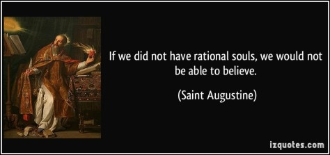 quote-if-we-did-not-have-rational-souls-we-would-not-be-able-to-believe-saint-augustine-8606