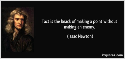 quote-tact-is-the-knack-of-making-a-point-without-making-an-enemy-isaac-newton-285219