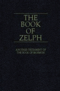 """The Book of Zelph: Another Testament of the Book of Mormon"""