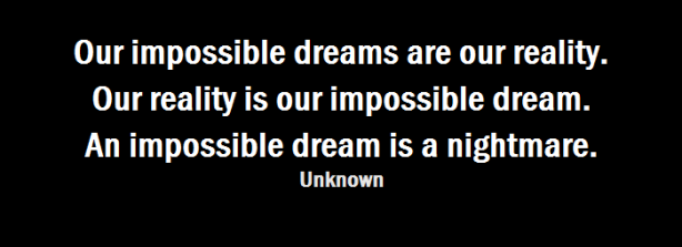 our-impossible-dream-is