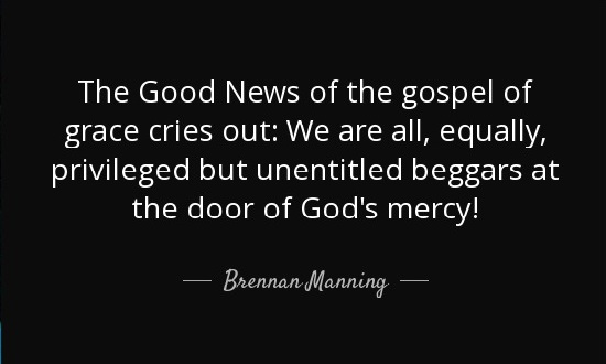 quote-the-good-news-of-the-gospel-of-grace-cries-out-we-are-all-equally-privileged-but-unentitled-brennan-manning-85-84-77_EDITED