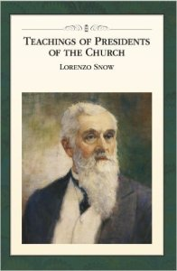 """Teachings of Presidents of the Church: Lorenzo Snow"" official LDS Church manual (circa 2012)"
