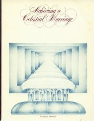 """Achieving a Celestial Marriage"" LdS Church manual (1992)"