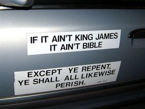 A KJV-Onlyist's car sign leaves little doubt where he stands.